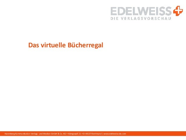 Harenberg Kommunikation Verlags- und Medien GmbH & Co. KG • Königswall 21 • D-44137 Dortmund | www.edelweiss-de.com Das vi...