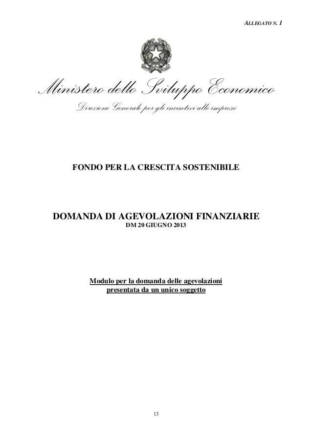 ALLEGATO N. 1  Ministero dello Sviluppo Economico  Direzione Generale per gli incentivi alle imprese  FONDO PER LA CRESCIT...