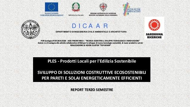 PLES - Prodotti Locali per l'Edilizia Sostenibile SVILUPPO DI SOLUZIONI COSTRUTTIVE ECOSOSTENIBILI PER PARETI E SOLAI ENER...