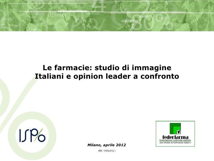 Le farmacie: studio di immagineItaliani e opinion leader a confronto             Milano, aprile 2012                  (Rif...