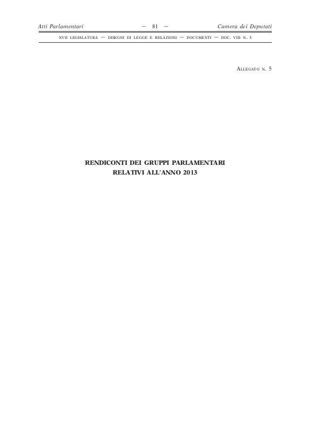 ALLEGATO N. 5 RENDICONTI DEI GRUPPI PARLAMENTARI RELATIVI ALL'ANNO 2013 Atti Parlamentari — 81 — Camera dei Deputati XVII ...