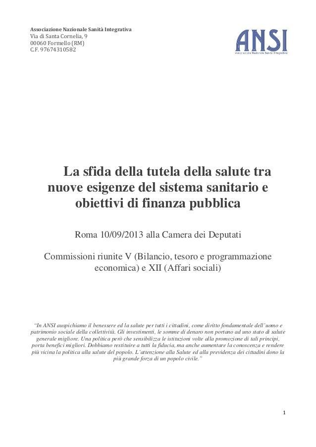Associazione Nazionale Sanità Integrativa Via di Santa Cornelia, 9 00060 Formello (RM) C.F. 97674310582 1 La sfida della t...