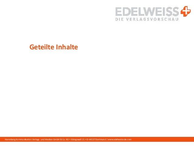 Harenberg Kommunikation Verlags- und Medien GmbH & Co. KG • Königswall 21 • D-44137 Dortmund | www.edelweiss-de.com Geteil...