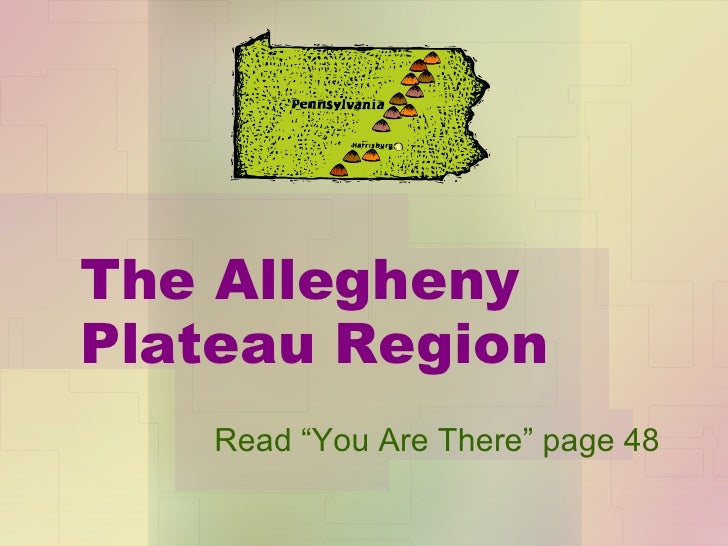 """The Allegheny Plateau Region Read """"You Are There"""" page 48"""