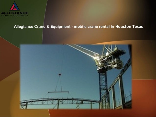 Allegiance Crane & Equipment - mobile crane rental In Houston Texas