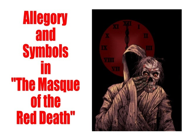 Allegory And Symbols In The Masque Of The Red Death