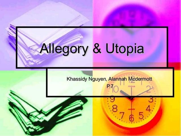 Allegory & Utopia Khassidy Nguyen, Alannah Mcdermott P.7