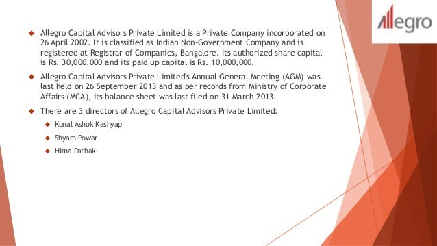  Allegro Capital Advisors Private Limited is a Private Company incorporated on  26 April 2002. It is classified as Indian...