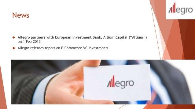 """News   Allegro partners with European Investment Bank, Altium Capital (""""Altium"""")  on 1 Feb 2013   Allegro releases repor..."""