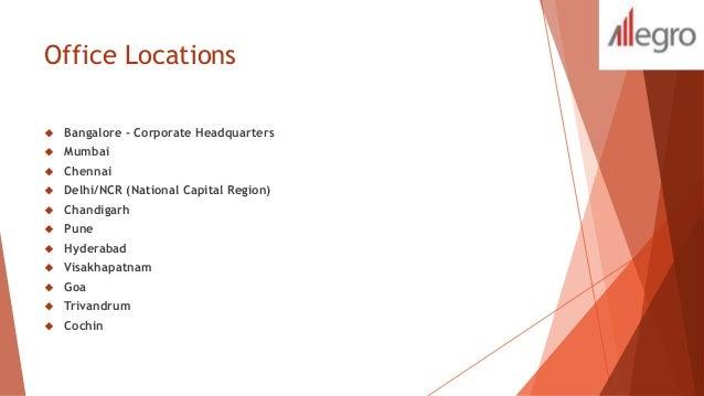 Office Locations   Bangalore - Corporate Headquarters   Mumbai   Chennai   Delhi/NCR (National Capital Region)   Chan...