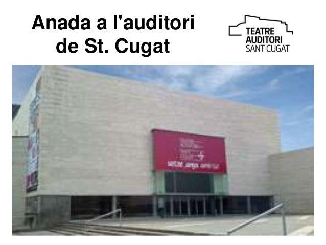 Anada a l'auditori de St. Cugat