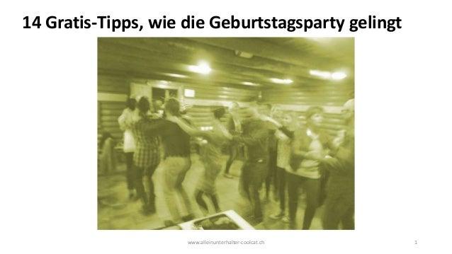 www.alleinunterhalter-coolcat.ch 1 14 Gratis-Tipps, wie die Geburtstagsparty gelingt