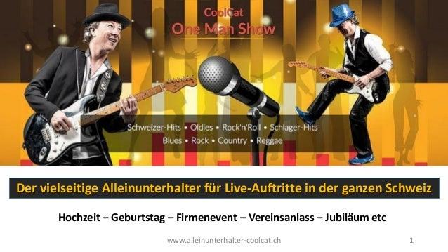 Hochzeit – Geburtstag – Firmenevent – Vereinsanlass – Jubiläum etc Der vielseitige Alleinunterhalter für Live-Auftritte in...