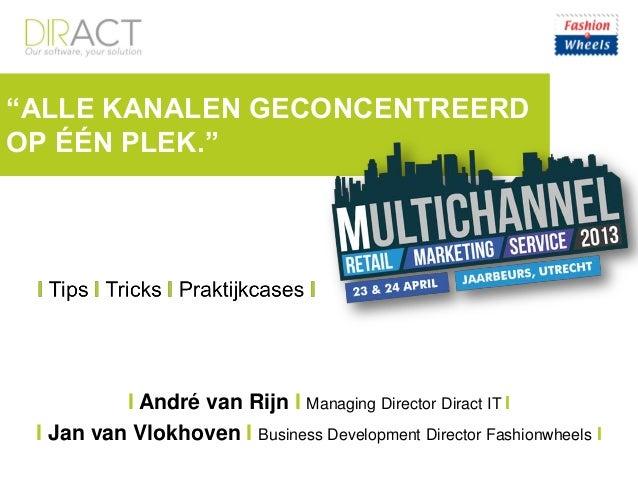 """""""ALLE KANALEN GECONCENTREERDOP ÉÉN PLEK.""""I André van Rijn I Managing Director Diract IT II Jan van Vlokhoven I Business De..."""