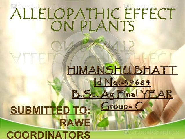 HIMANSHU BHATT Id No.-39684 B.Sc. Ag Final YEAR Group- C  SUBMITTED TO: RAWE COORDINATORS