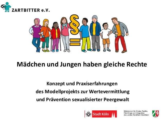 Mädchen und Jungen haben gleiche Rechte Konzept und Praxiserfahrungen des Modellprojekts zur Wertevermittlung und Präventi...