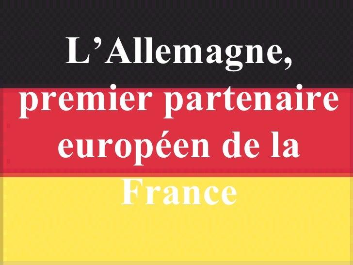 L'Allemagne, premier partenaire européen de la France