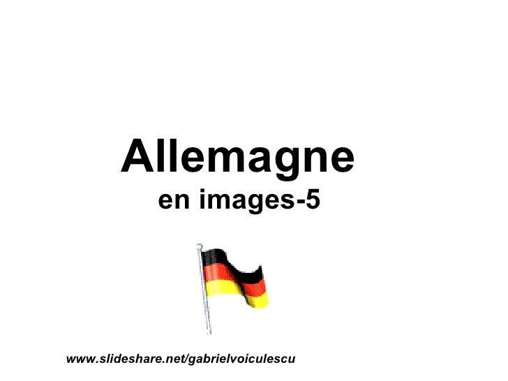 Allemagne  en images-5 www.slideshare.net/gabrielvoiculescu