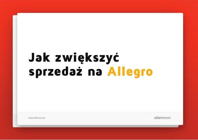 Jak zwiększyć sprzedaż na Allegro Jak zwiększyć sprzedaż na Allegro