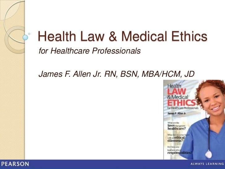medical law and ethics The journal of law, medicine & ethics, a publication of the american society of law, medicine & ethics, does accept unsolicited manuscripts the journal's readership.