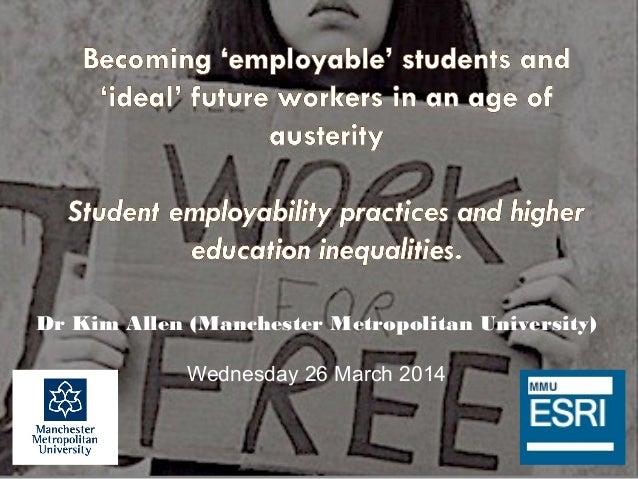 Dr Kim Allen (Manchester Metropolitan University) Wednesday 26 March 2014