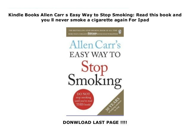 Kindle Books Allen Carr s Easy Way to Stop Smoking: Read this book and you ll never smoke a cigarette again For Ipad DONWL...