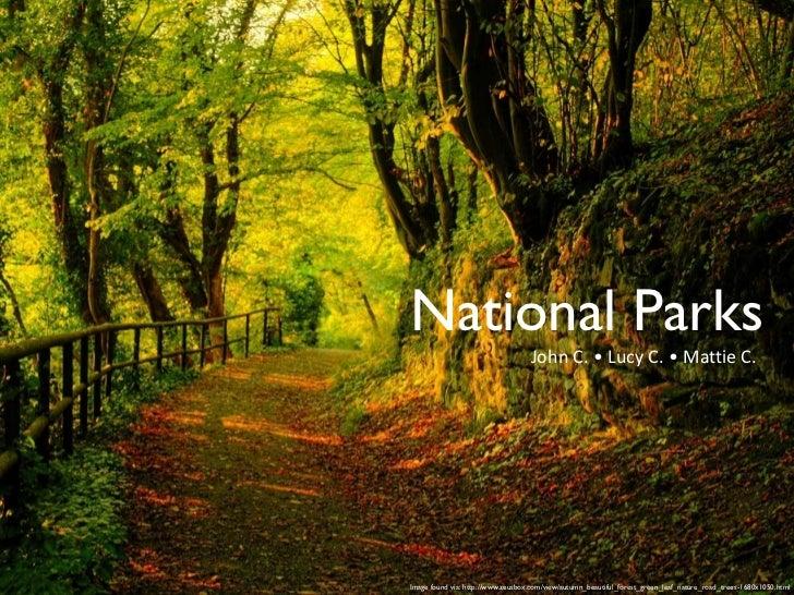 National Parks                                   John C. • Lucy C. • Mattie C.Image found via: http://www.zeusbox.com/view...
