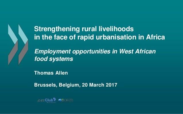 Strengthening rural livelihoods in the face of rapid urbanisation in Africa Employment opportunities in West African food ...