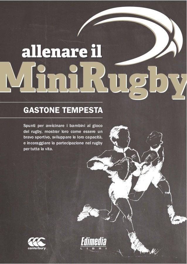 Spunti per avvicinare i bambini al gioco del rugby, mostrar loro come essere un bravo sportivo, sviluppare le loro capacit...