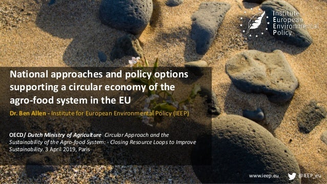 www.ieep.eu @IEEP_eu National approaches and policy options supporting a circular economy of the agro-food system in the E...