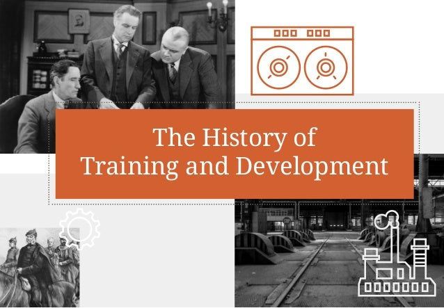The History of Training and Development