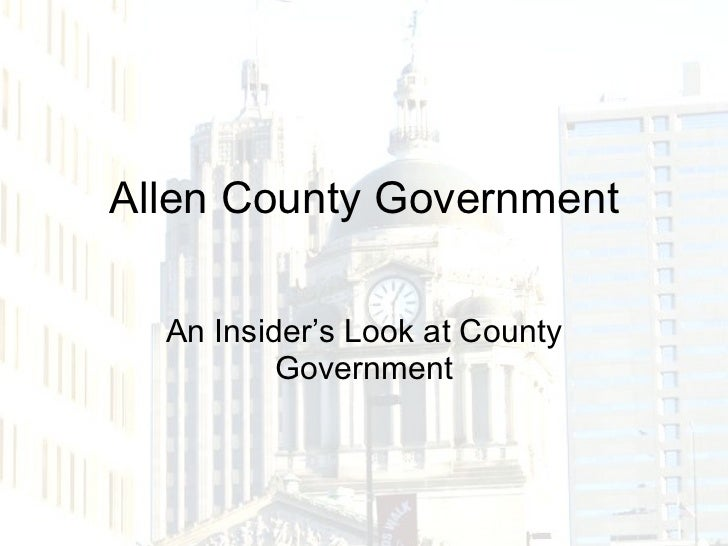 Allen County Government An Insider's Look at County Government