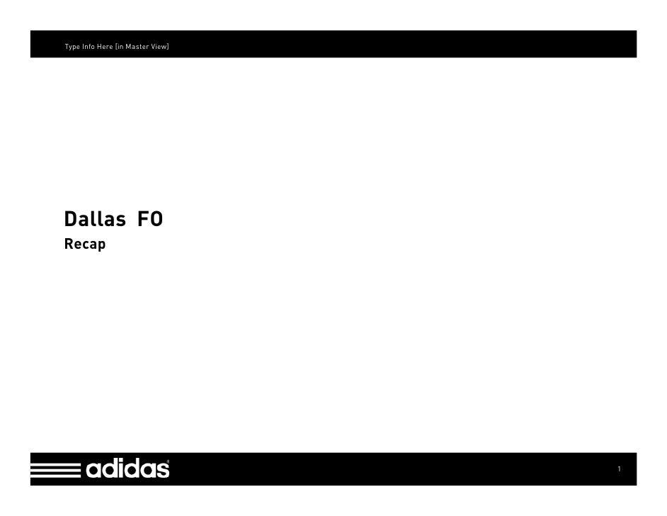 Type Info Here [in Master View]     Dallas FO Recap                                       1