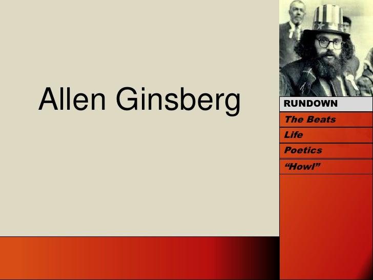 "Allen Ginsberg<br />RUNDOWN<br />The Beats<br />Life<br />Poetics<br />""Howl""<br />"