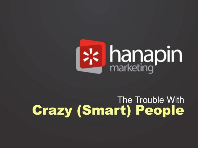 The Trouble With Crazy (Smart) People