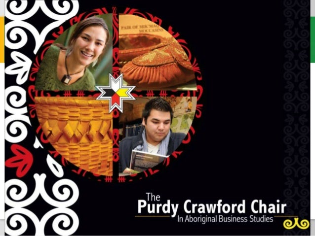 Purdy Crawford Chair in Aboriginal Business StudiesThe Purdy Crawford Chair in Aboriginal BusinessStudies promotes interes...