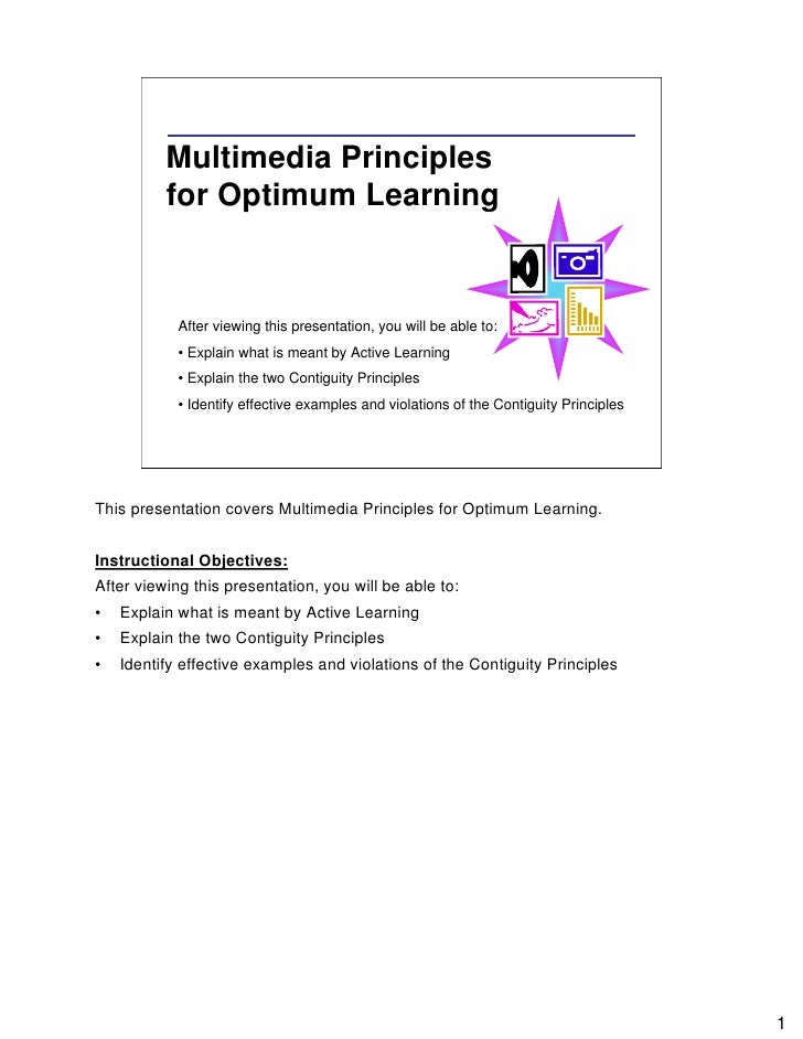 Multimedia Principles           for Optimum Learning               After viewing this presentation, you will be able to:  ...