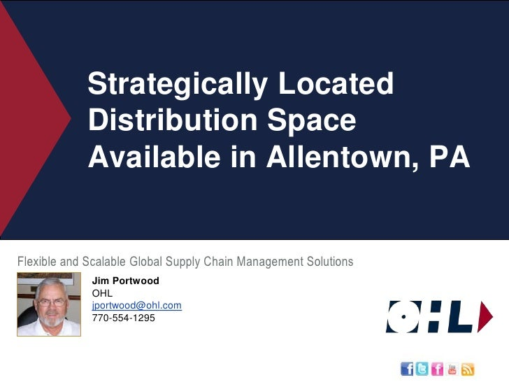 Strategically Located Distribution Space Available in Allentown, PA<br />Flexible and Scalable Global Supply Chain Managem...