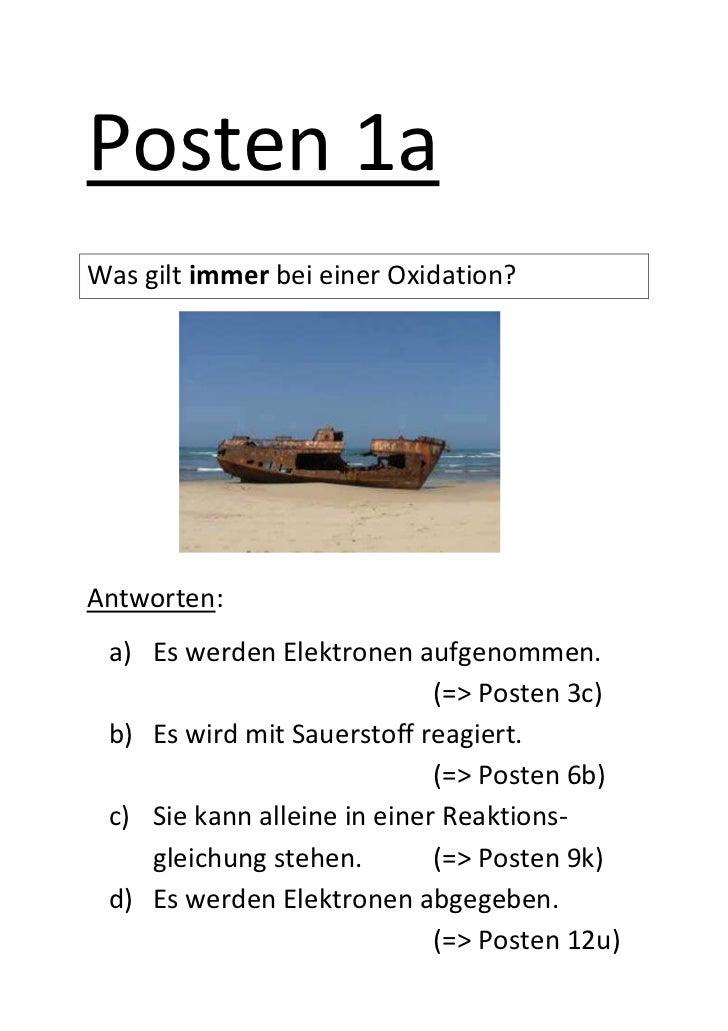 Posten 1aWas gilt immer bei einer Oxidation?Antworten: a) Es werden Elektronen aufgenommen.                             (=...