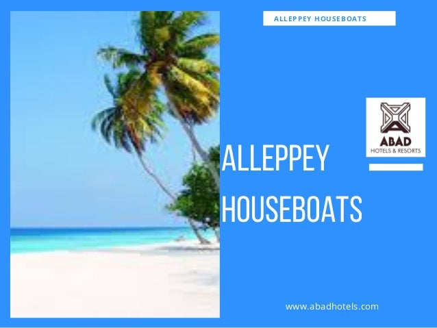 ALLEPPEY HOUSEBOATS ALLEPPEY HOUSEBOATS www.abadhotels.com
