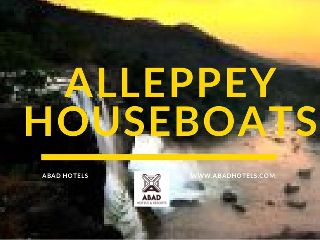 ALLEPPEY HOUSEBOATS WWW.ABADHOTELS.COMABAD HOTELS