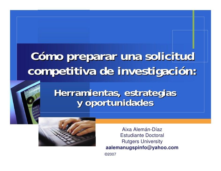 Cómo preparar una solicitudcompetitiva de investigación:    Herramientas, estrategias        y oportunidades              ...