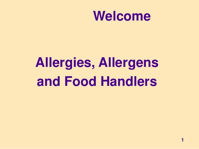 1 Allergies, Allergens and Food Handlers Welcome