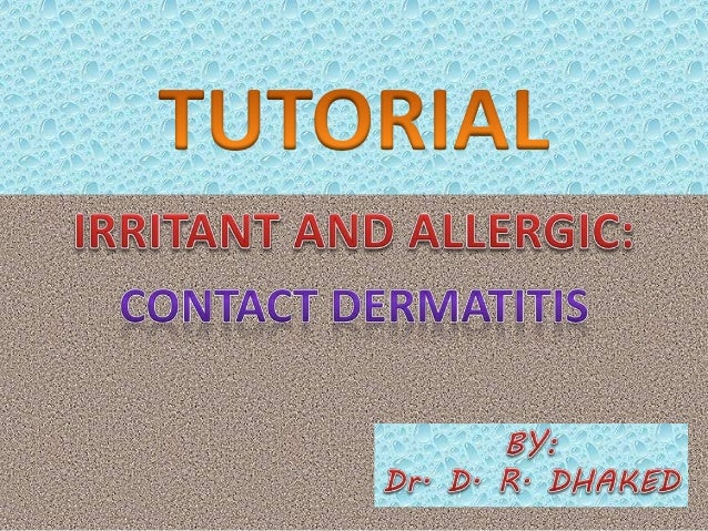 INTRODUCTION • CD defined as an inflammatory process affecting skin • Induced by contact with chemical, physical and/or bi...