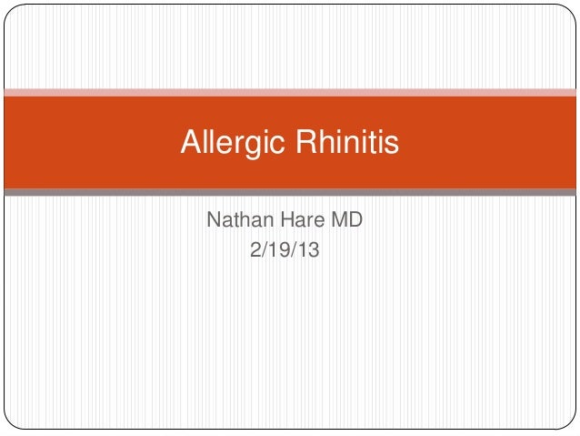 Nathan Hare MD2/19/13Allergic Rhinitis