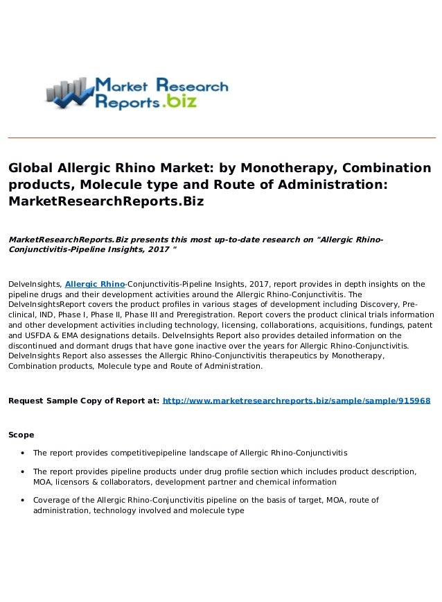 Global Allergic Rhino Market: by Monotherapy, Combination products, Molecule type and Route of Administration: MarketResea...