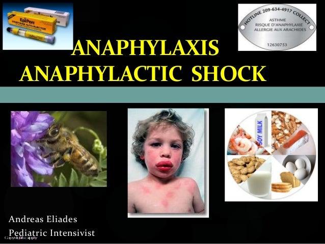 ANAPHYLAXIS  ANAPHYLACTIC SHOCKAndreas EliadesPediatric Intensivist