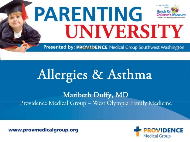 Allergies & Asthma               Maribeth Duffy, MDProvidence Medical Group – West Olympia Family Medicine