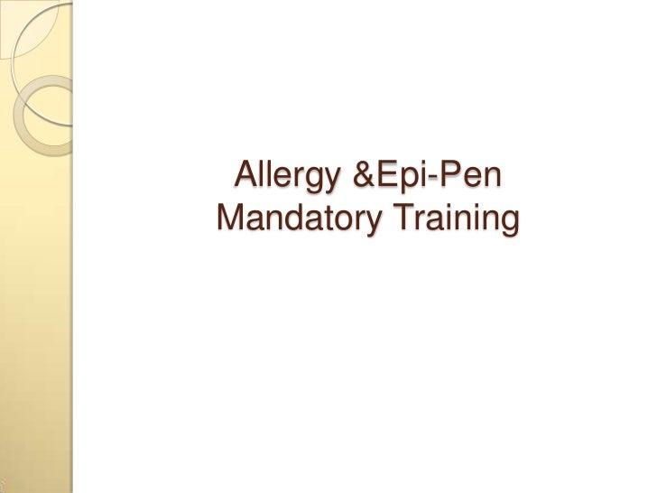 Allergy & Epi-Pen Mandatory Training<br />