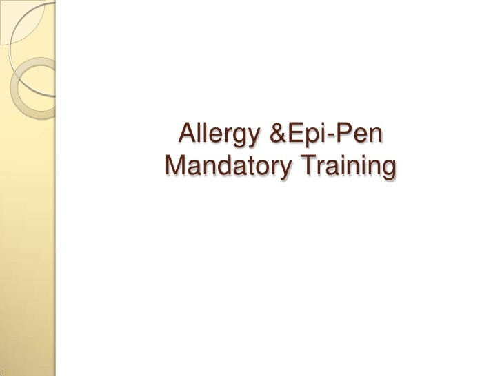 Allergy & Epi-Pen Mandatory Training<br />